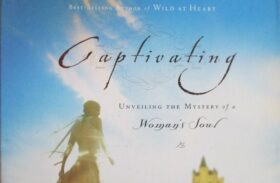 Review of Captivating by John Eldredge & Stasi Eldredge